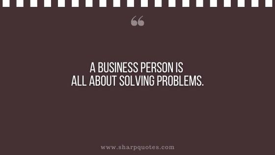 entrepreneur quotes solving problems