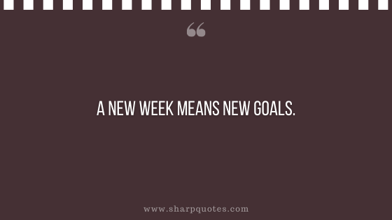 entrepreneur quotes a new week means new goals