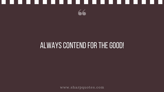 entrepreneur quotes always contend good