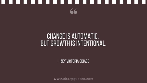 entrepreneur quotes change is automatic growth