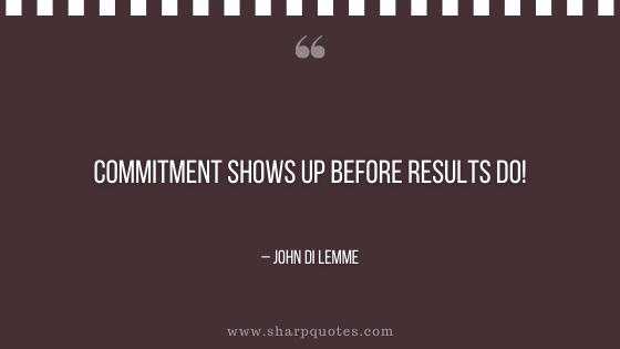 entrepreneur quotes commitment shows up