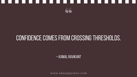 entrepreneur quotes confidence comes from