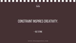 entrepreneur quotes constraint inspires creativity