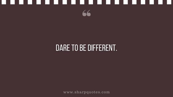 entrepreneur quotes dare to be different