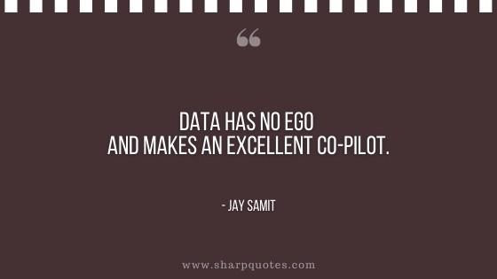 entrepreneur quotes data has no ego