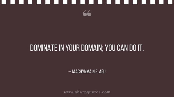 entrepreneur quotes dominate in your domain