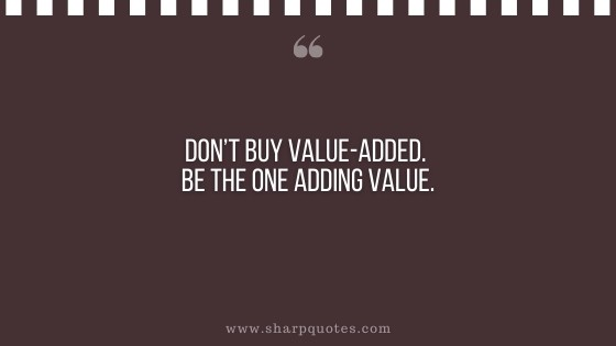 entrepreneur quotes value added