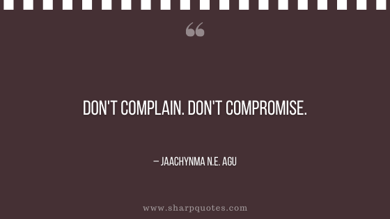 entrepreneur quotes don't complain compromise