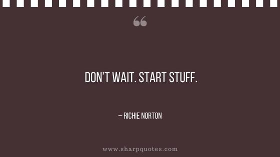 entrepreneur quotes don't wait