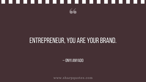 entrepreneur quotes you are your brand