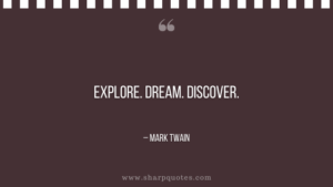 entrepreneur quotes explore, dream, discover