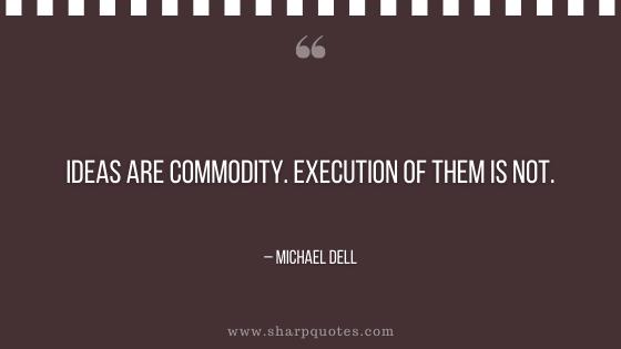entrepreneur quotes idea commodity execution