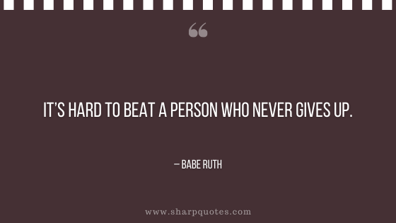 entrepreneur quotes hard to beat never give up