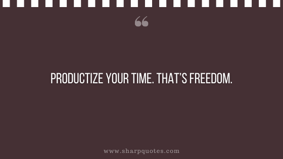 entrepreneur quotes productize your time