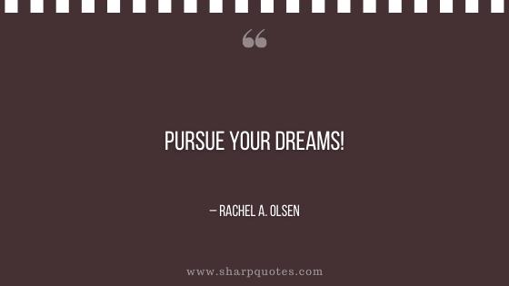 entrepreneur quotes pursue your dreams
