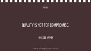 entrepreneur quotes quality is not for compromise