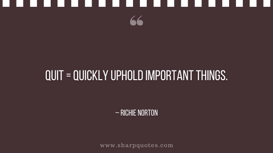 entrepreneur quotes quit quickly uphold