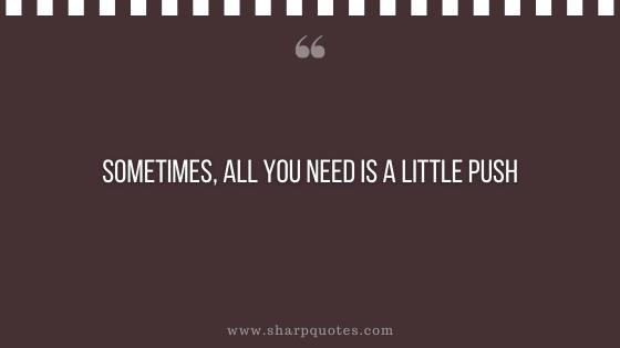 entrepreneur quotes a little push