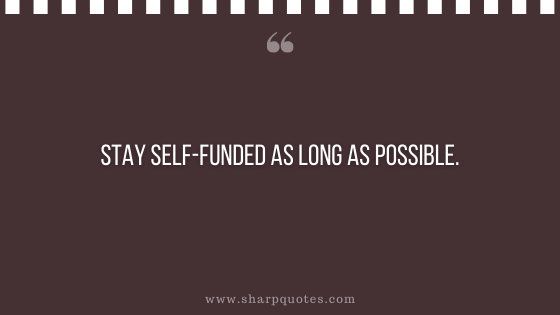 entrepreneur quotes stay self-funded