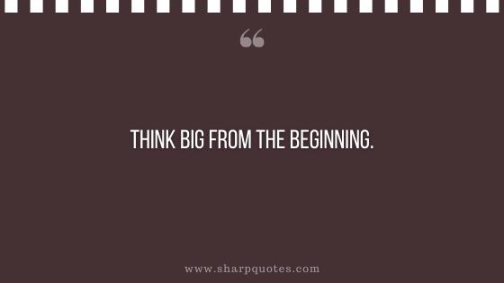entrepreneur quotes think big