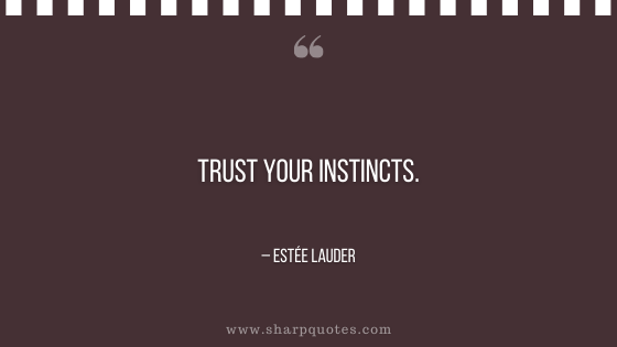 entrepreneur quotes trust your instincts