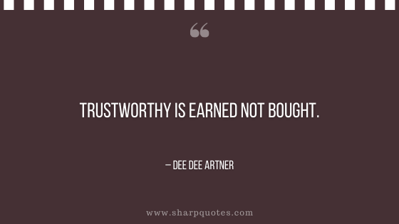 entrepreneur quotes trustworthy is earned