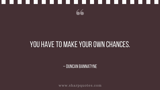 entrepreneur quotes you have to make