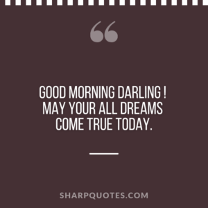 good morning quote dreams come true today