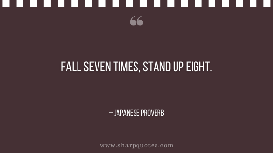 motivational-quotes-fall-seven-times-stand-up-eight-japanese-proverb-sharp-quotes