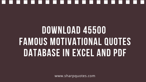 Download 45500 Famous Motivational Quotes Database In Excel And Pdf