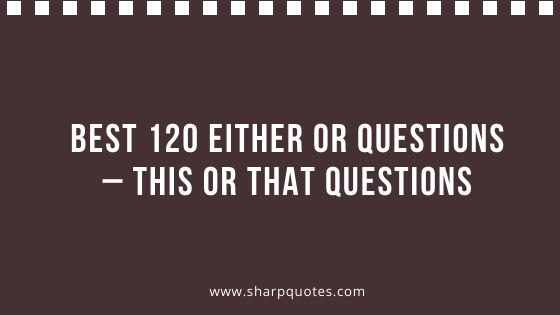 Either or Questions