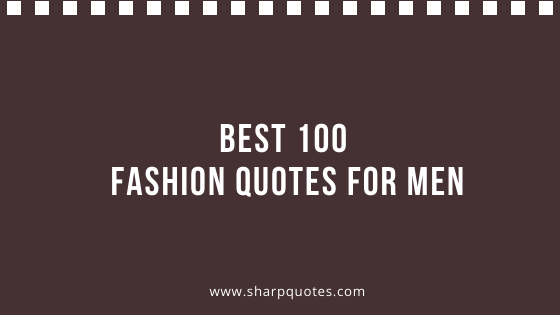 Fashion Quotes for Men