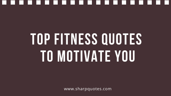 Top 193 Fitness Quotes To Motivate You Fitness Captions For Male And Female 2020