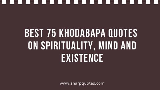 Khodabapa Quotes