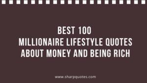 Millionaire Lifestyle Quotes