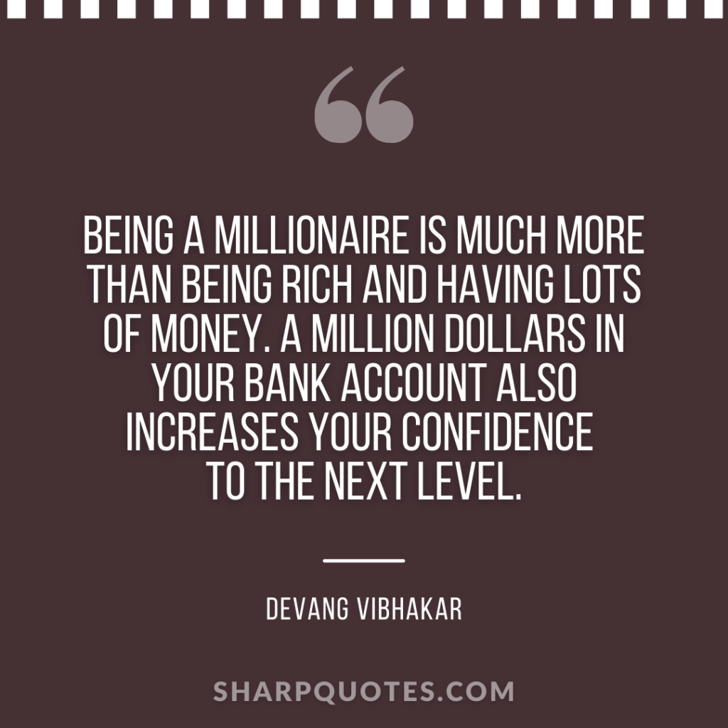 Being a millionaire sharp quotes