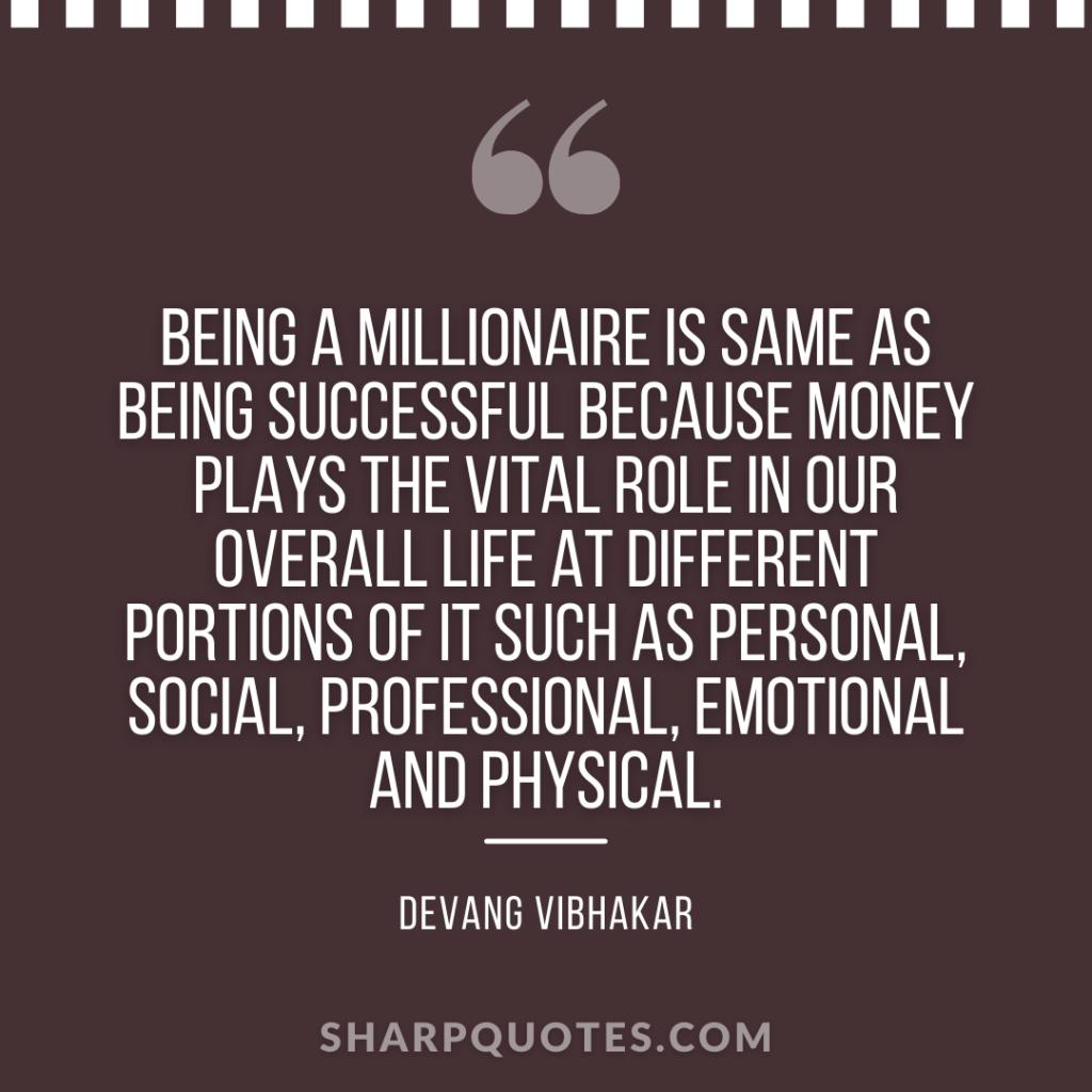 millionaire quote successful money devang vibhakar