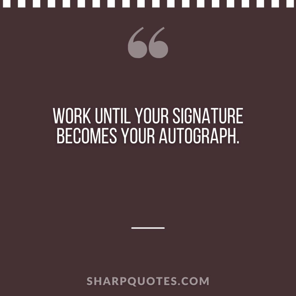 millionaire quote work signature autograph
