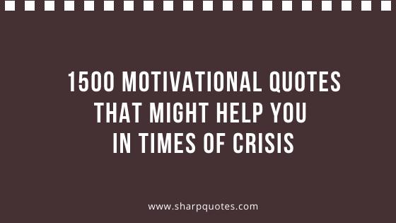 Motivational Quotes Crisis Times
