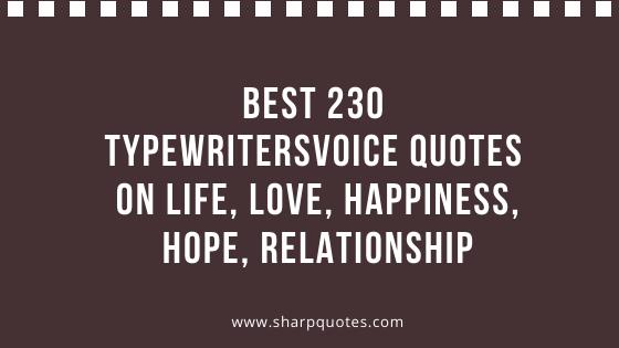 Typerwritersvoice Quotes