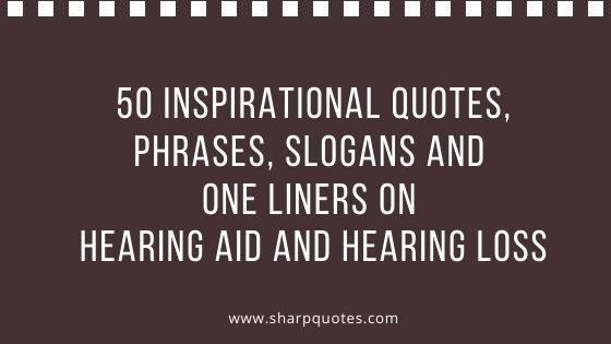 inspirational quotes hearing loss phrases slogans one lines aid sharp quotes