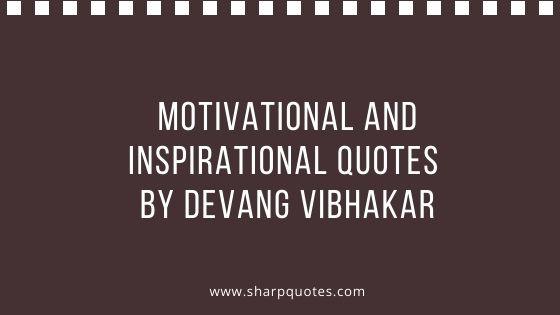 motivational inspirational quotes devang vibhakar