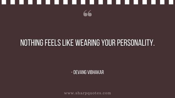 nothing feels like wearing your own personality devang vibhakar sharp quotes