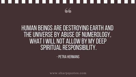 numerology-quotes-human-beings-are-destroying-earth-and-the-universe-by-abuse-of-numerology-what-i-will-not-allow-by-my-deep-spiritual-responsibility-sharp-qu