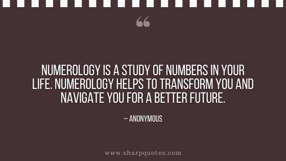 numerology-quotes-numerology-is-a-study-of-numbers-in-your-life-numerology-helps-to-transform-you-and-navigate-you-for-a-better-future-sharp-quotes