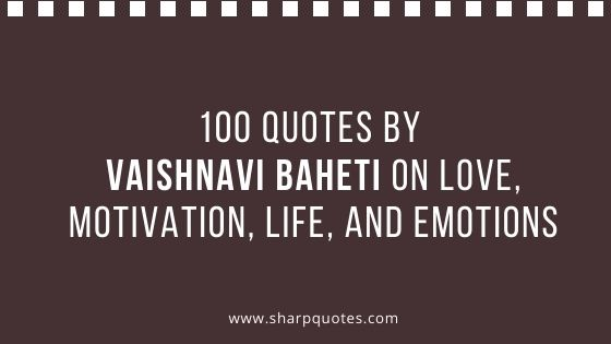 quotes vaishnavi baheti love motivation life emotions sharp