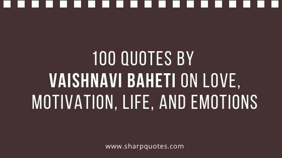 quotes vaishnavi baheti love motivation life emotions sharp