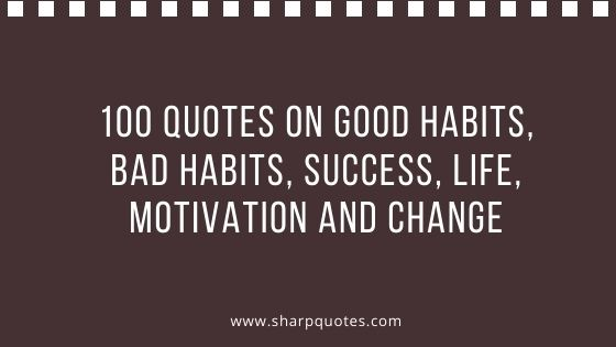 100 quotes on habits