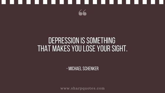 depression quotes is something that makes you