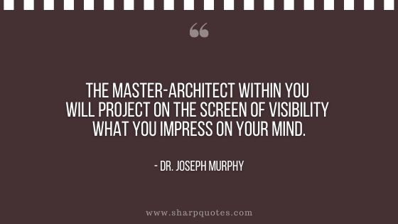 dr joseph murphy quote master architect within you